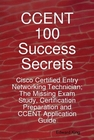 CCENT 100 Success Secrets - Cisco Certified Entry Networking Technician; The Missing Exam Study, Certi Screen shot