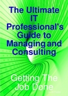IT Professional's Guide to Managing and Consulting